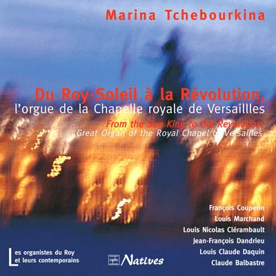Du Roy-Soleil à la Révolution, l\'orgue de la Chapelle royale du château de Versailles