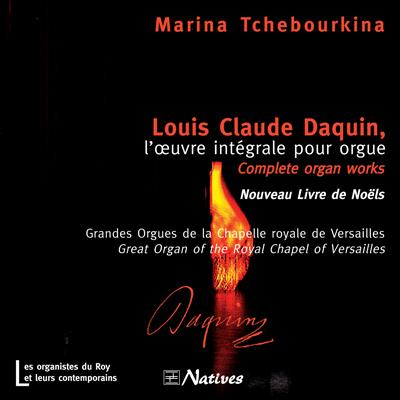 Louis Claude Daquin, l\'œuvre intégrale pour orgue