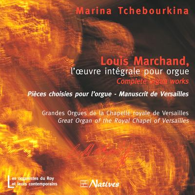 Louis Marchand, l\'œuvre intégrale pour orgue
