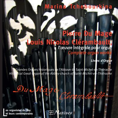 Pierre Du Mage - Louis Nicolas Clérambault, l\'œuvre intégrale pour orgue